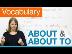 English Vocabulary - ABOUT, ABOUT TO, NOT ABOUT TO        Repinned by Chesapeake College Adult Ed. We offer free classes on the Eastern Shore of MD to help you earn your GED - H.S. Diploma or Learn English (ESL).  www.Chesapeake.edu