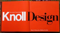 Knoll Design written by Eric Larrabee, designed by Massimo Vignelli and published by Harry N. Abrams, Inc., New York 1981.
