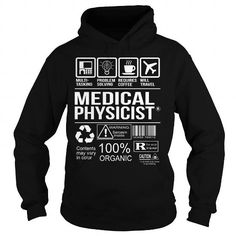 Awesome Tee For Medical Physicist T-Shirts, Hoodies (36.99$ ==► Shopping Now to order this Shirt!)