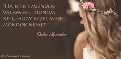 Debbie Macomber gondolata a döntésről. A kép forrása: Angels' Army Debbie Macomber, Fb Covers, Little Things, Wedding Hairstyles, Life Quotes, Hair Styles, Angels, Army, Facebook