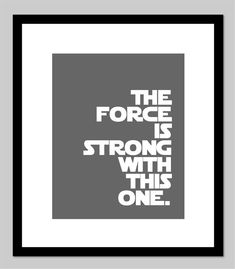 """Gray Nursery - Baby Boy Gift The Force Is Strong With This One Star Wars Darth Vader Quote- Custom Baby Gift - Boy Room Decor - 8""""x10"""" Print"""