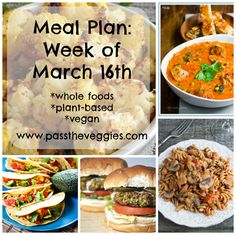 A Meal Plan for the week of March16  *Whole Foods, Plant-Based, Vegan*