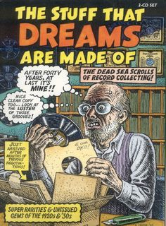 The Stuff Dreams Are Made Of - CD box set compilation cover art by Robert Crumb(I have had moments like this before. Robert Crumb, Le Sniper, Fritz The Cat, Vinyl Junkies, Pulp, Bd Comics, Record Collection, Arte Pop, Comic Character