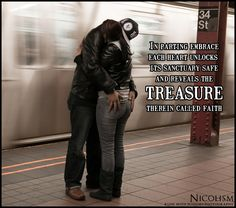 In parting embrace each heart unlocks its sanctuary safe and reveals the treasure therein called faith #Nicolism