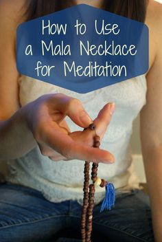 Mala necklaces, for mantra and mindfulness. Here is how to use a mala necklace for meditation.
