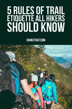 Do you know the unwritten rules of trail etiquette? Visit idhikethat.com and learn how to make the trail a better place for everyone. #hiking #idhikethat #trailetiquette