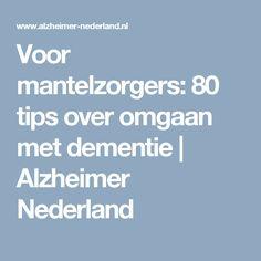 Voor mantelzorgers: 80 tips over omgaan met dementie | Alzheimer Nederland