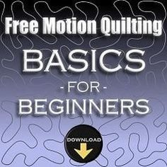 Free Motion Quilting Basics for Beginners