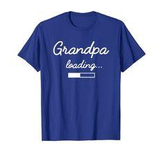 Grandpa Loading Cool Grandfather Papaw Gift Funny T-Shirt by Scar Design.  #shirt #teeshirt #clothing #grandpa #grandfather #grandpashirt #family #newbornbaby #clothes #amazon #tees #shirts #tshirts #gift Pregnancy Gifts, Pregnancy Humor, New Grandma, Grandma Gifts, Grandfather Gifts, Funny New, Grandparent Gifts, Funny Outfits, Grandparents Day