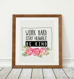 Work Hard Stay Humble Be Kind Peony Watercolor by InspireYourArt