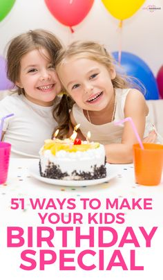 51 Cheap Ways To Make Your Kids Birthday Extra Special