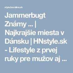 Jammerbugt  Známy ... | Najkrajšie miesta v Dánsku | HNstyle.sk - Lifestyle z prvej ruky pre mužov aj ženy