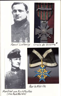 Aviators of the Great War.  You know of course the Red Baron.  Few probably know Raoul Lufbery.  Born (1885) in France to an American Father and French mother he eventually became an American citizen.  He was certified in 1916 to fly The French Nieuport (pictured elsewhere on this board) in a newly organized   squadron of American pilots.He was awarded the French Lègion d'Honneur and the Croix de Guerre.  If you would like to learn more about Raoul and others read TO THE LAST MAN by Jeff…