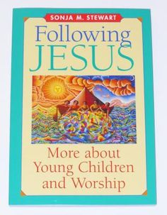 In this sequel to her bestselling book 'Young Children and Worship', Stewart focuses on Jesus' life and teachings and introduces children to the meaning of worship through biblical stories and parables. Jesus Book, Godly Play, Jesus Lives, Religious Education, Sunday School Crafts, Kids Church, Young Children, Worship, Spirit