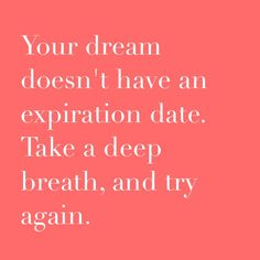 Dreams do not have an expiration date just like Mama's. Mama waited thirty five years to have her dream come true.