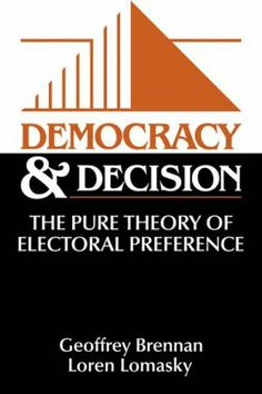 Democracy and Decision: The Pure Theory of Electoral Preference by Geoffrey Brennan, http://www.amazon.com/dp/0521585244/ref=cm_sw_r_pi_dp_FD98sb155T12X