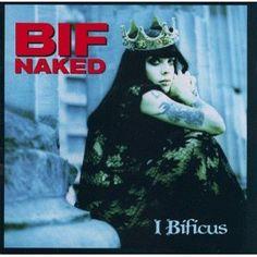 Bif Naked I Bificus