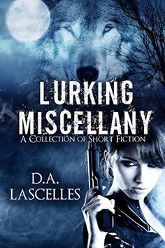 Lurking Miscellany: A collection of short stories by D.A Lascelles http://www.amazon.com/dp/B00LR68GYS/ref=cm_sw_r_pi_dp_KJmswb10R0GX4