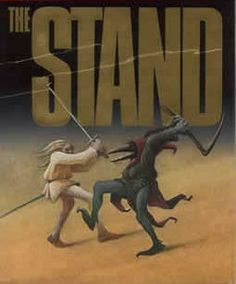 """Stephen Kings the Stand. Of of the few """"End of the world"""" stories that I like."""