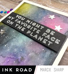 Creating a watercolored galaxy background is worth the effort to showcase some of the amazing sentiments from Compliments Vol. 2 by The Ink Road. Star Night, Stars At Night, White Acrylic Paint, White Acrylics, Distress Oxides, Distress Ink, Galaxy Pattern, Galaxy Background, Copic Markers