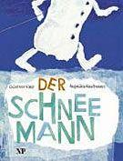 Kaip, Günther: Der Schneemann