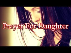 Prayers For My Daughter! Prayers For My Daughter, My Daughter Quotes, Prayers For Children, To My Daughter, Daughters, Prayer For Work, Prayer For Family, Power Of Prayer, Prayer Quotes