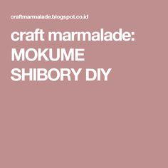craft marmalade: MOKUME SHIBORY DIY