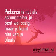 Spreuk over Piekeren: Piekeren is net als schommelen, je bent wel bezig, maar je komt niet van je plaats - Quote van Dr.Phil | www.ingspire.nl
