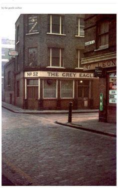 Spitalfields, London, The Grey Eagle, Quaker Street London Pubs, London Street, London Life, London Pictures, London Photos, British Pub, British History, Vintage London, Old London