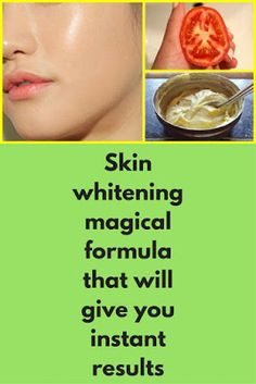 Skin Whitening Magical Formula That Will Give You Instant Results