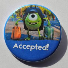 Mike Wazowski Accepted! Pin Inspired by the Disney PIXAR movie Monsters University, 2013  This listing is for one pinback button measuring 2.25 inches which is slightly smaller than Disney Park buttons Typical Disney Park pins are 3 inches  This item is ready to ship!  A great trinket for an upcoming Disney vacation or to display your love for Disney!  All items are carefully created and packaged in house. I hope you enjoy it as much as I enjoyed making it.