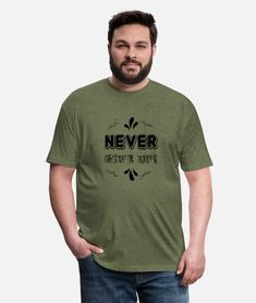 never give up Unisex Poly Cotton T-Shirt | Spreadshirt Kim Jinhwan, Women Camping, Funny Me, Just For You, Dye T Shirt, Unisex, Funny Shirts, Tees, Long Sleeve Shirts