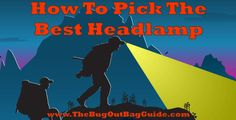 Take a look at key features of top-rated #headlamps & learn how to choose the best hiking headlamp or best LED camping headlamp for YOUR survival needs.
