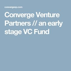 Converge Venture Partners // an early stage VC Fund