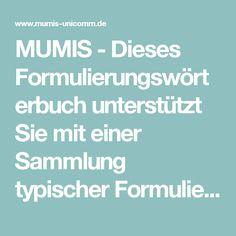 MUMIS - Dieses Formulierungswörterbuch unterstützt Sie mit einer Sammlung typischer Formulierungen aus dem akademischen Kontext. Es kann Ihnen helfen,