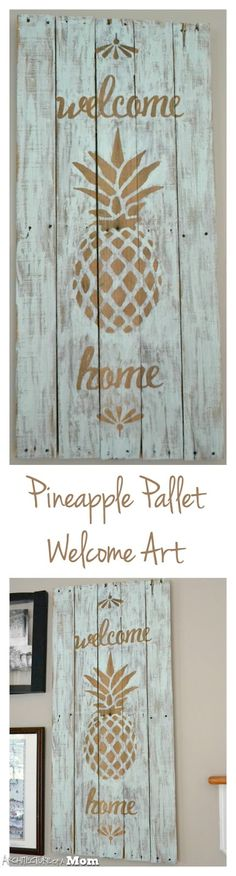 Architecture of a Mom: Pineapple Wooden Welcome Art - Upcycled Pallet Art - easy diy decor idea - love me some pineapples!