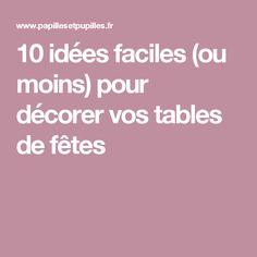 10 idées faciles (ou moins) pour décorer vos tables de fêtes