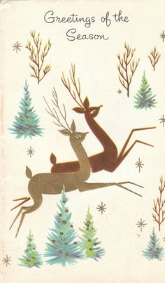 (4 x 6 1/4 In) This is an original vintage holiday greeting card from the 1960s. It shows two reindeers frolicking through some pine trees. The
