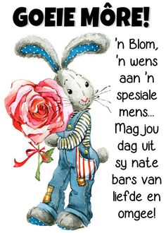Good Morning Flowers, Good Morning Wishes, Goeie More, Afrikaans Quotes, Keyboard Shortcuts, Computer Keyboard, Amanda, Bloom, Messages