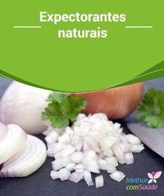 Expectorantes #naturais  Com a inclusão de alguns #alimentos na sua #dieta é possível melhorar o #funcionamento das vias #respiratórias.
