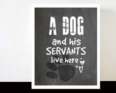 Dog Art, funny humorous dog love Print, Chalkboard paper, Inspiration paw print Word Art, black white Typography Art, For him for her on Etsy, $15.00