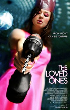 "The Loved Ones (recommended by Sharon Needles as ""the best horror film I've seen in a long time"")"