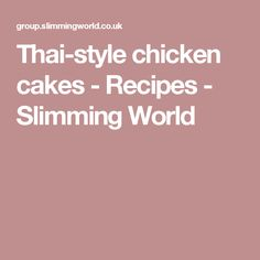 Thai-style chicken cakes - Recipes - Slimming World