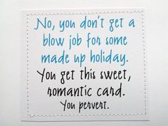 You Get This Sweet, Romantic Card. You Pervert.u0027 One Of My Many Valentineu0027s  Day Cards Available In My Etsy Shop!