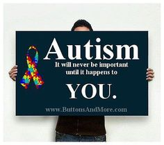 I never thought I would ever need to learn anything about autism.  Now I realize we ALL need to know.