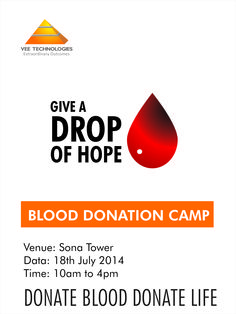Vee Technologies - Blood Donation Camp @ Vee Technologies  Venue  : Vee Technologies, Sona Towers, 71 Miller Road Bangalore- 560052  Details : 18th July 2014 Date     : 10 AM to 4 PM