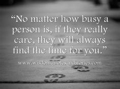 They Will Always Find the Time for You