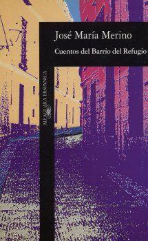 José María Merino: Cuentos del barrio del refugio