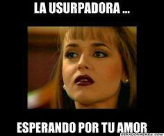 lA USURPADORA ... ESPERANDO POR TU AMOR - Paola Bracho | Gerador Memes