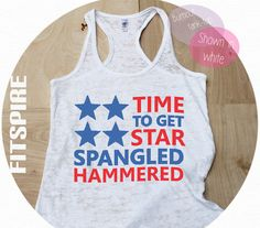 Time To Get Star Spangled Hammered / White Racer Back Tank Top / Cute Tank Top  / Women's Tank Top